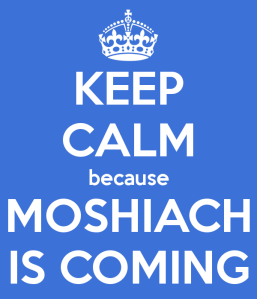 keep-calm-because-moshiach-is-coming-2